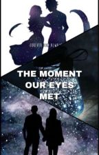 The moment our eyes met...  by Arya_Reyes