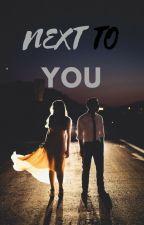 Next to you *EDITANDO* by yaani97