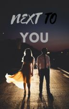 Next to you *EDITANDO* by yaani97
