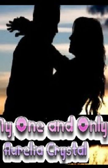 My One And Only (Original Work)