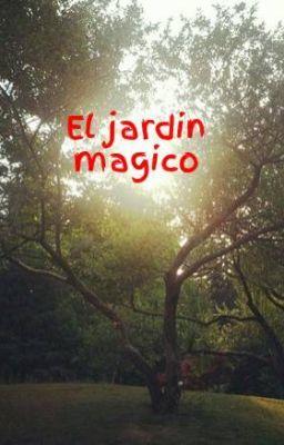 El jardin magico wattpad for El jardin magico