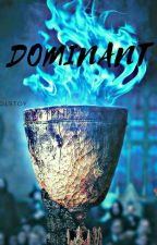 DOMINANT by Piccolo178