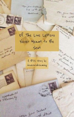 Of The Love Letters Never Meant to be Sent // A BTS Story by keopitae