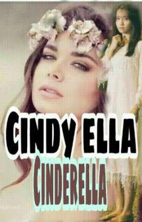 CINDY ELLA ( CINDERELLA) by MhabbGregorio