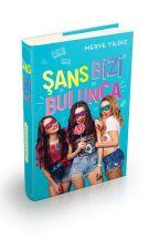 Şans Bizi Bulunca (RAFLARDA!) by MerveeYldzz