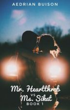 Ms.Sikat vs. Mr.Heartthrob (On-going) by AedrianBuison