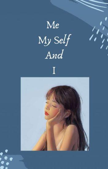 Me, My Self And I