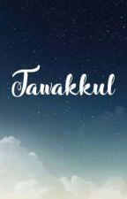 Tawakkul (The Trust In Allah) by sparkling_hijabi