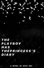 The Playboy Has The Princess's Diary by The_Drama_Queen