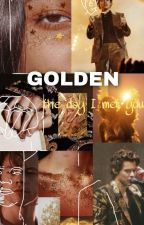 Golden // The day I met you by melissamarano1
