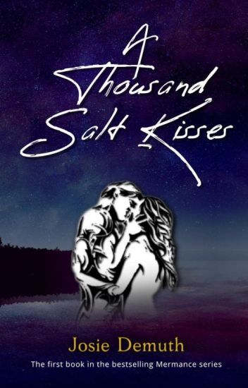 A Thousand Salt Kisses (Draft - Book 1 of Salt Kiss series)