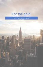 For The Gold  by ccdbfhfjf
