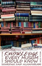 Knowledge Every Muslim Should Know (Book One) by striving_muslimah
