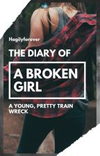 The Diary of a Broken Girl by hagilyforever