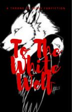 To the White Wolf by McShalyn