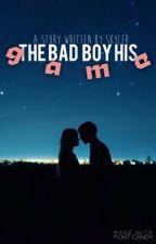 The bad boy his game by -skylerx