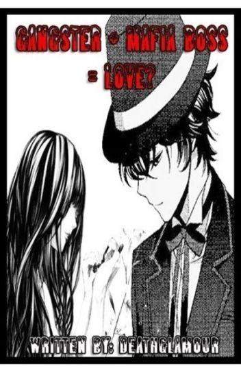 Gangster + Mafia Boss = Love ? (EDITING for better story)