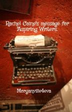 Rachel Caine's message for Aspiring Writers. by HugglesWithMikey
