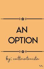 Option by CuteeiAtenista