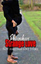 Strange Love (Urban) {Under-Construction} by Pharoahiam