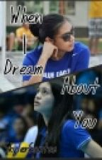When I Dream About You (AlyDen Fanfic) by Deceiver07