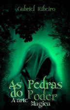 a arte mágica, primeiro livro da série as pedras do poder. by gabriel-ribeiro18
