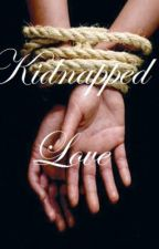 Kidnapped Love by CLB321