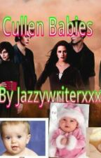 Cullen Babies! by JazzyWriterxxx