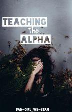 Teaching the Alpha by Fan_Girl-We_Stan