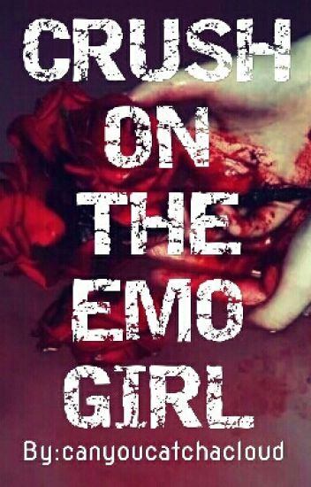 Crush on the Emo Girl