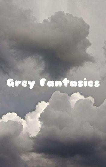 Grey Fantasies