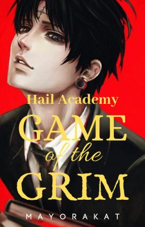 Hail Academy: Game of the Grim by mayorakat