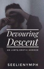 Devouring Descent - LGBTQ Erotic Horror by SeelieNymph