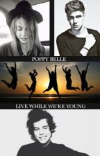Live While We're Young || [One Direction] by Poppy-Belle