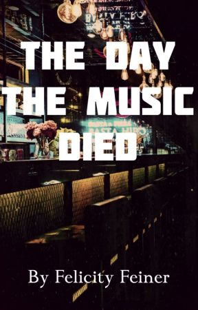 The Day the Music Died by felicityfeiner