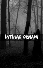 İNTİHAR ORMANI by Rockbaabyy