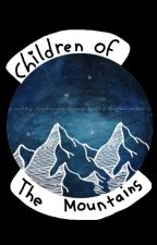 Children of the mountains || Book 2 by true_rA9_believer