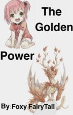 The Golden Power by FairyTailloverwriter
