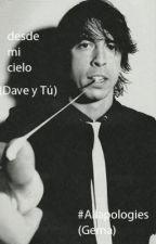 Desde mi Cielo (Dave Grohl y tú,#Allapologies(Gema Gomez de la Garza. Terminada) by GemaGomezDeLaGarza