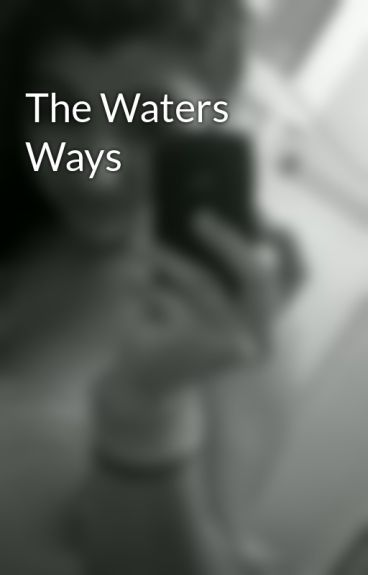 The Waters Ways by music_dancer21
