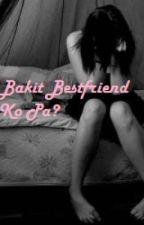 Bakit Bestfriend Ko Pa? by JoysiSong13