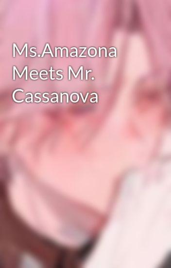 Ms.Amazona Meets Mr. Cassanova