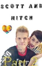 Scott and Mitch Part 2 | Scomiche | Pentatonix | * Book 2* Completed {#Wattys2015} by PointlessNachos