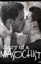 Diary of a Masochist (boyxboy) by nneverr