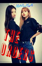 •The Orders•   JENLISA  by JinhaKim527