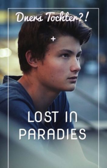 Dners Tochter?!+Lost in Paradies