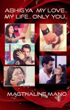 Abhigya My Love.. My Life.. Only You.. by magthaline