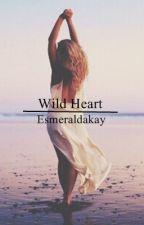 Wild Heart (3rd book of Heart Series) by Esmeraldakay