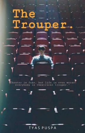 The Trouper [✓] by Tyasapsup