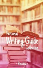 Personal Writing Guides Collection by Roschea